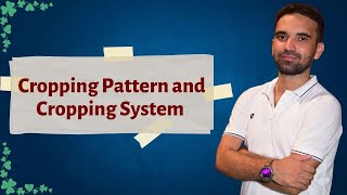 Cropping Pattern and Cropping System for IBPS- Agriculture Field Officer