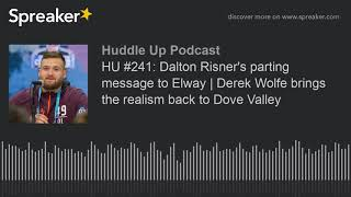 HU #241: Dalton Risner's parting message to Elway | Derek Wolfe brings the realism back to Dove Vall