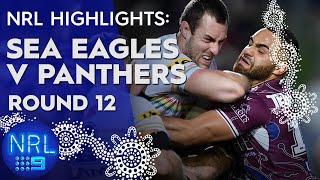 NRL Highlights: Sea Eagles v Panthers: Round 12 | NRL on Nine