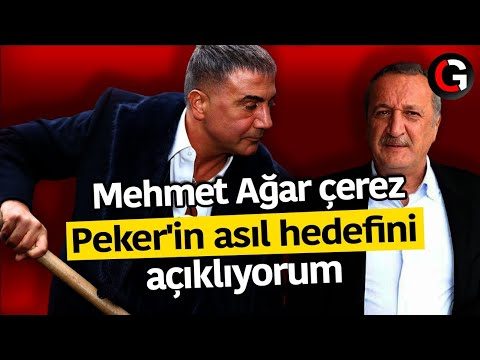 Ağar çerez Sedat Peker'in asıl hedefini açıklıyorum