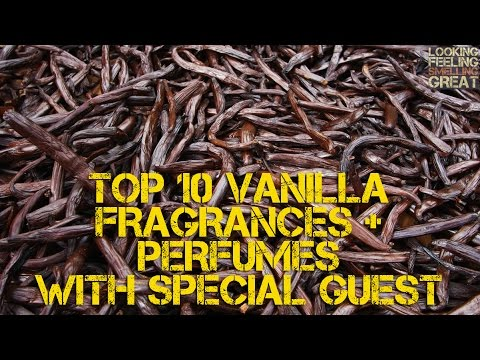 Top 10 Vanilla Fragrances + Perfumes With Special Guest