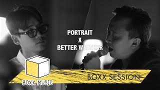 [ BOXX SESSION ] ??????????? - PORTRAIT Feat. BETTER WEATHER