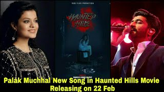 Palak Muchhal New Song Update 2020 | New Song in Haunted Hills Movie