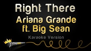 Ariana Grande ft. Big Sean - Right There (Karaoke Version)