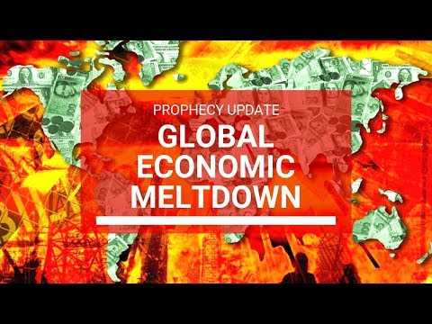 """Prophecy Update: Global Economic Meltdown"""