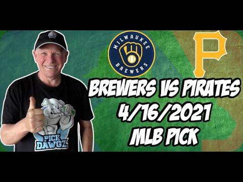 Milwaukee Brewers vs Pittsburgh Pirates 4/16/21 MLB Pick and Prediction MLB Tips Betting Pick