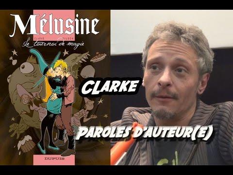 Paroles d'auteur(e) 5/7 : Clarke, co-créateur de Mélusine