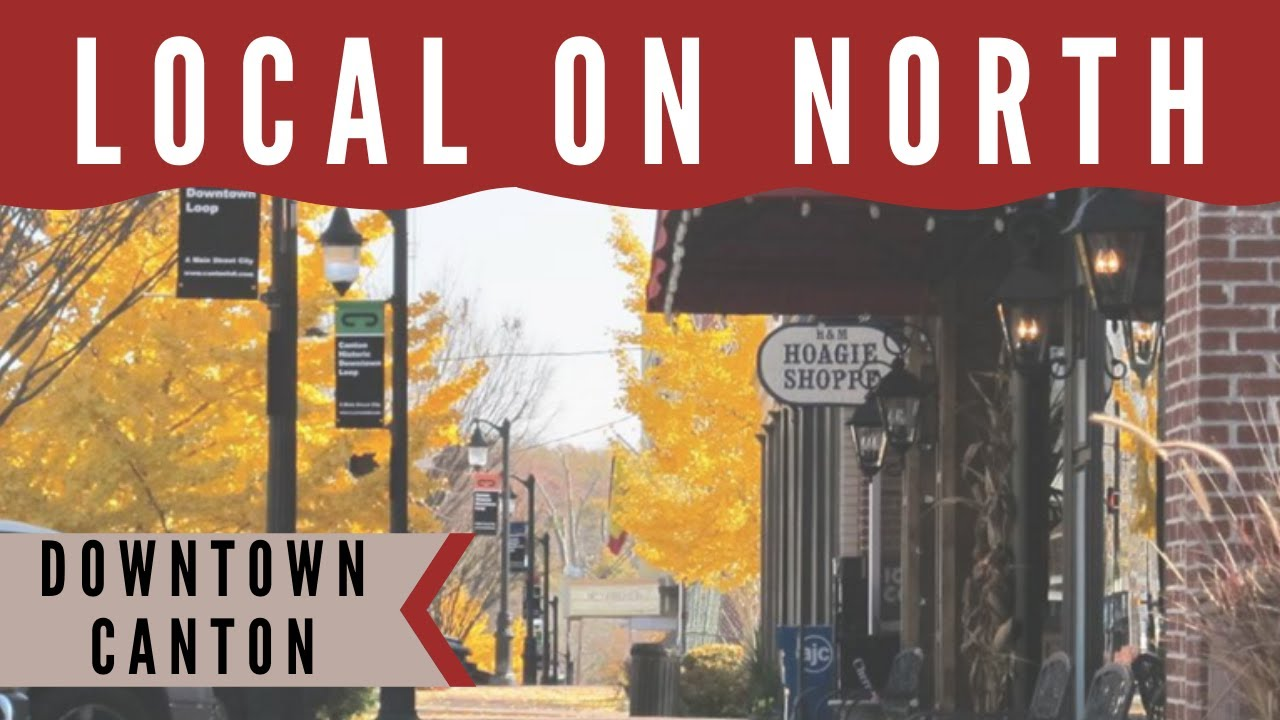 Local on North in Downtown Canton!