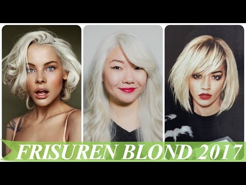 Frisuren Blond 2017 Youtube