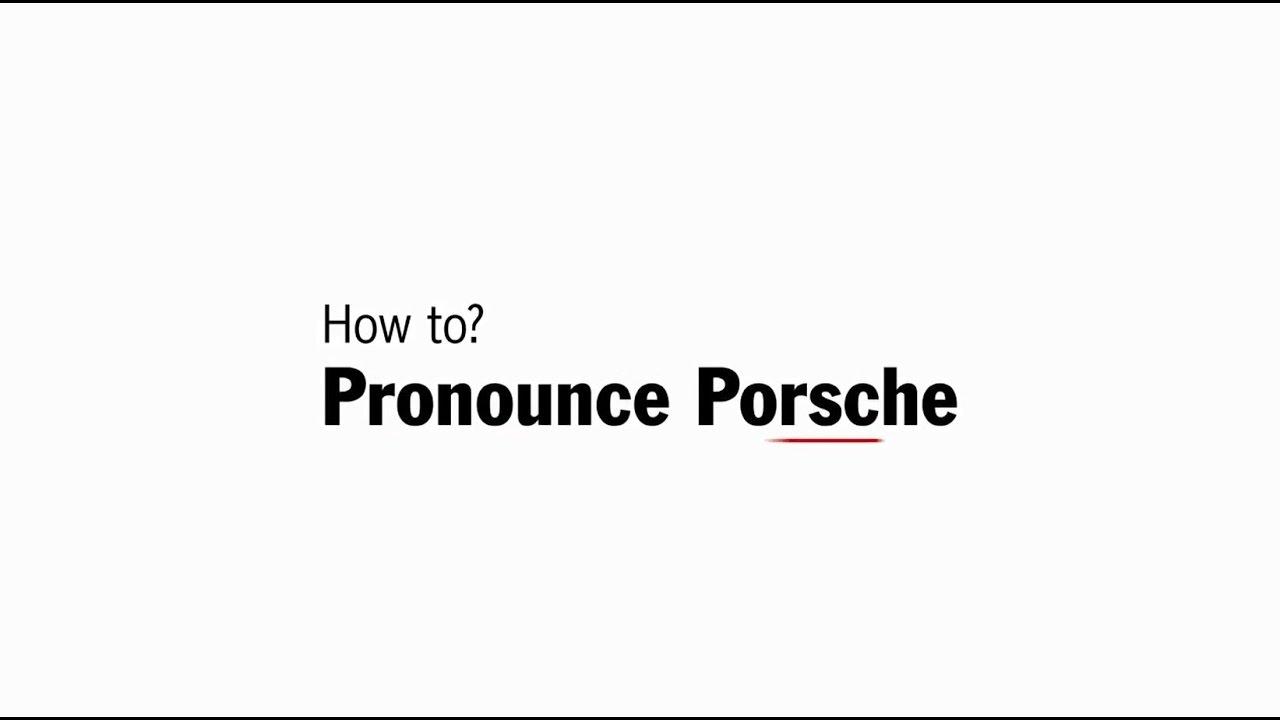 how to pronounce porsche youtube