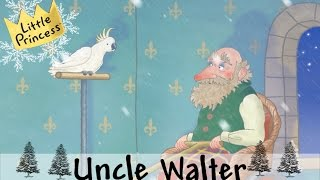 Uncle Walter | Christmas | Little Princess
