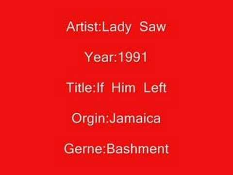 Lady  Saw-If  Him  Lef
