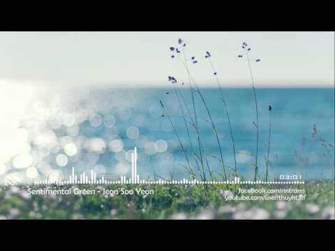 [Instrumental music] Sentimental Green - Jeon Soo Yeon