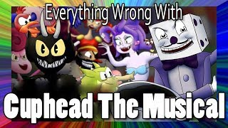 Everything Wrong With Cuphead The Musical In 12 Minutes Or Less