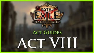 Path of Exile: Act & Leveling Guides - Act VIII