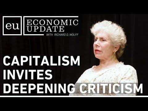 Economic Update: Capitalism Invites Deepening Criticism