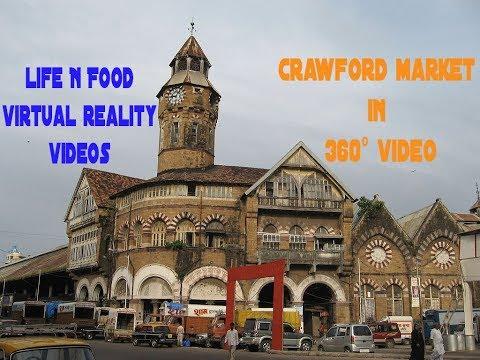 Crawford Market Mumbai in 360° Virtual Reality by Life N Food