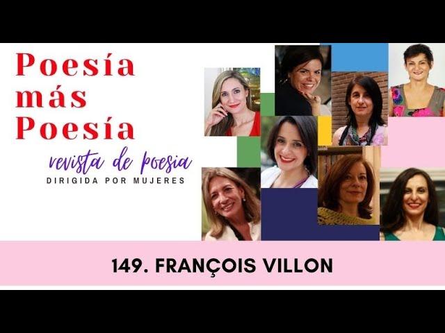 149 POESÍA MÁS POESÍA: FRANÇOIS VILLON