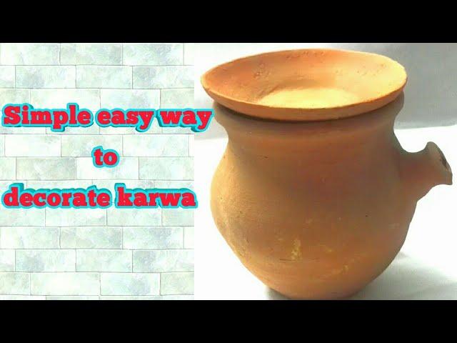 How to decorate karwa / karva decoration / kalash decoartion for karva chauth / kalash decoartion