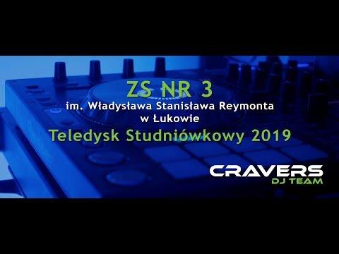 [Cravers Dj Team] Teledysk Studniówkowy ZS Nr 3 Im. Władysława Stanisława Reymonta W Łukowie 2019