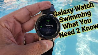 2018 Samsung Galaxy Watch Pool Test, What You Need To Know Before You Start Swimming With The Watch