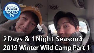 2Days & 1Night Season3 : 2019 Winter Wild Camp Part 1 [ENG, CHN, THA / 2018.01.06]