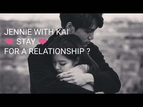 JENNIE WITH KAI STAY FOR A RELATIONSHIP ?