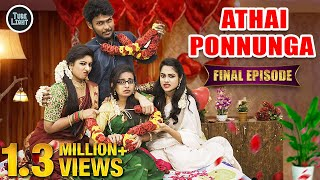 Athai Ponnunga Episode 08 | Murai Ponnunga Sothanaigal | Tube Light | Attagasangal