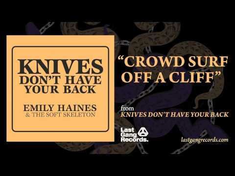 Emily Haines - Crowd Surf Off A Cliff