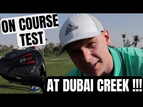 PING G410 DRIVER ON COURSE TEST AT DUBAI CREEK