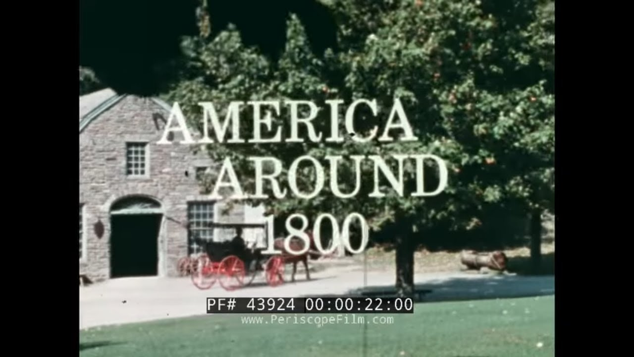 VIDEO: AMERICA AROUND 1800 EDUCATIONAL FILM ABOUT
