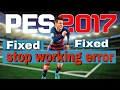 How to fix Stop Working error in PES 2017