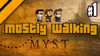 Mostly Walking - Myst - P1