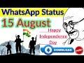 WhatsApp Status,15 August WhatsApp Status,Independence day WhatsApp status