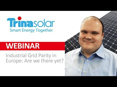 Webinar - Industrial Grid Parity in Europe -  Are we there yet?