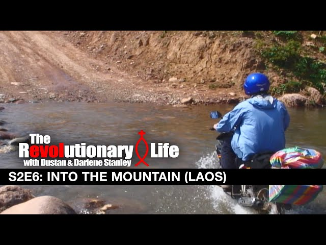 The Revolutionary Life #206 - Into the Mountains (Laos)