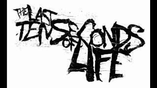 The Last Ten Seconds Of Life - I Don