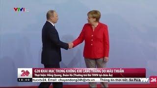 Hội Nghị G20 Khai Mạc Trong Không Khí Căng Thẳng  - Tin Tức VTV24