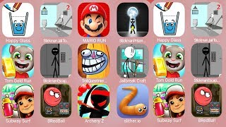 Happy Glass,Stickman Jail Tour 2,Mario Run,Stickman Prison Break,Tom Gold Run,StickmanEscapeLift