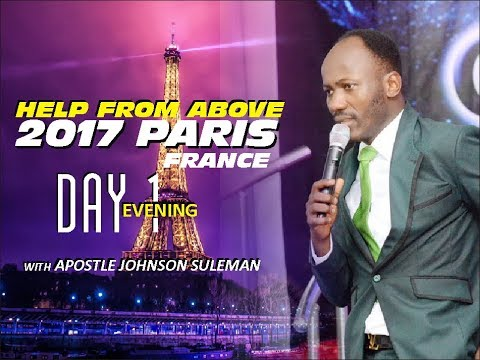 Help From Above PARIS, Day 1 Evening Session - Apostle Johnson Suleman