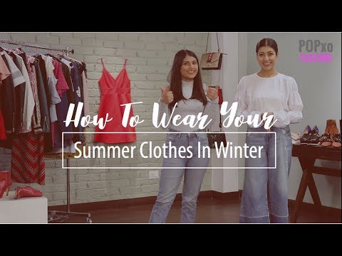 How To Wear Summer Clothes In Winter - POPxo Fashion