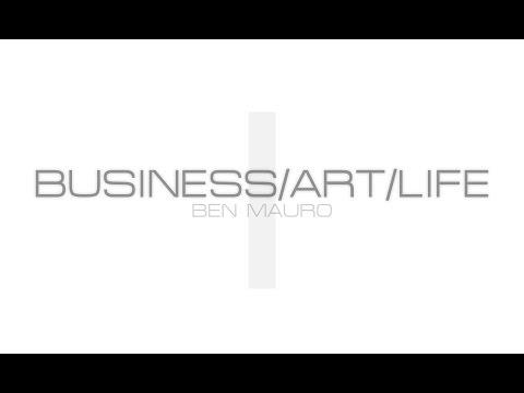 Business/Art/Life Part 1