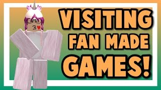 VISITING FAN-MADE GAMES || ROBLOX