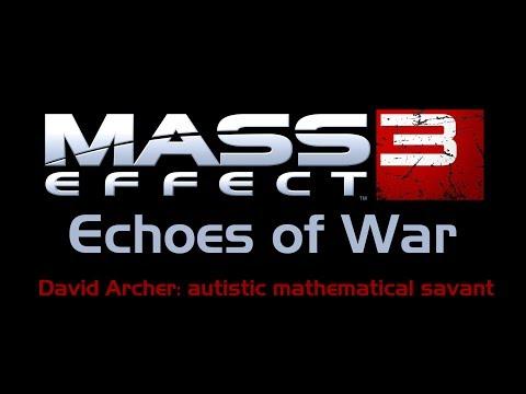 Mass Effect 3 Moments: Echoes Of War. David Archer (Overlord DLC): Autistic Mathematical Savant