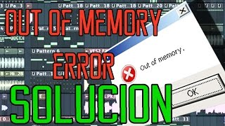 Error Out of memory flstudio solución!
