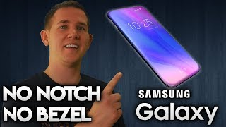 SAMSUNG GALAXY S10 TO HAVE NO NOTCH OR BEZEL!?!?