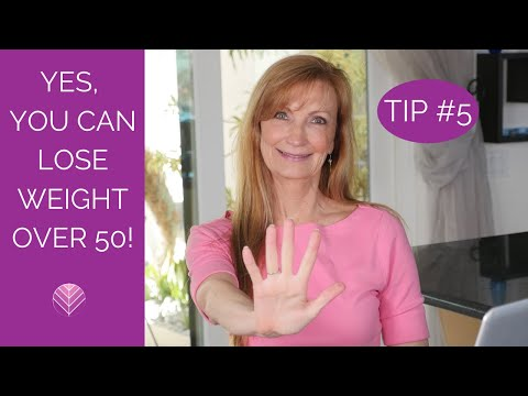 Yes You can Lose Weight Over 50 – Tip #5