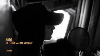 Martin Matys - Fotky (feat. Michajlov, Idea)