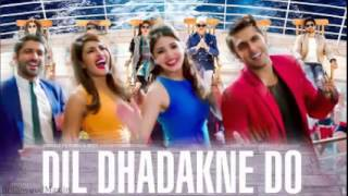 Dil Dhadakne Do All Songs | Jukebox 2015 | video HD