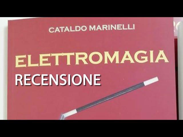Recensione del Libro Elettromagia di Cataldo Marinelli